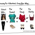 Valentine Date Dressing: Sweet, Sexy, or Slutty